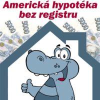 Americká nebankovní hypotéka bez registru 608 174 900